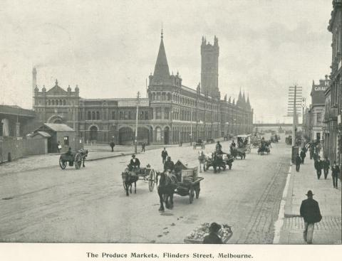 The Produce Markets, Flinders Street, Melbourne, 1900