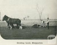 Grading land, Shepparton, 1918