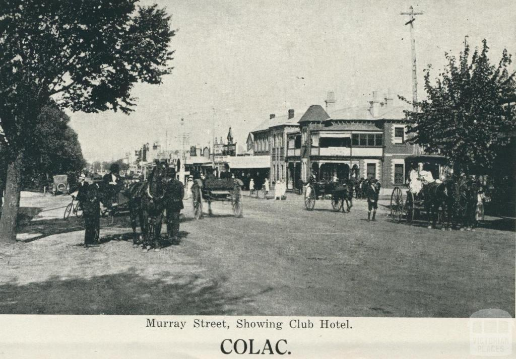 Murray Street, Showing Club Hotel, Colac